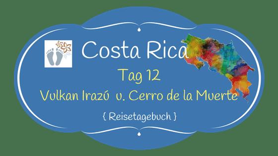 Costa Rica: Tag 12: Vulkan Irazú und Cerro de la Muerte 1