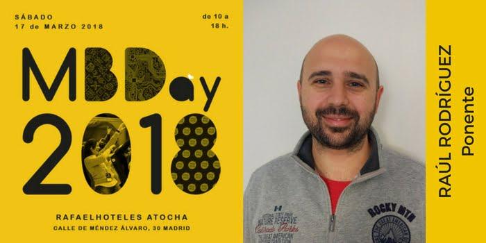 #Mbday18. Ponente. Raúl Rodríguez.
