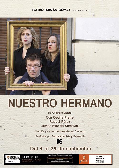 Nuestro hermano, Teatro Fernán Gómez