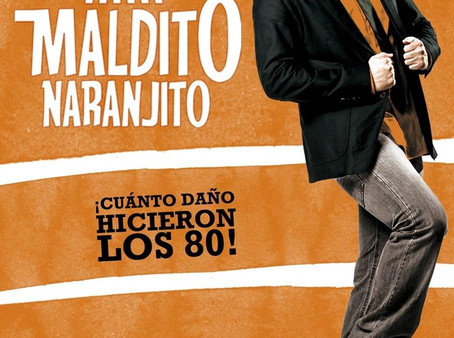 MALDITO NARANJITO, con Iñaki Urrutia en el Pequeño Teatro Gran Vía