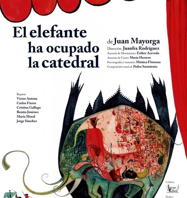 EL ELEFANTE HA OCUPADO LA CATEDRAL, de Juan Mayorga