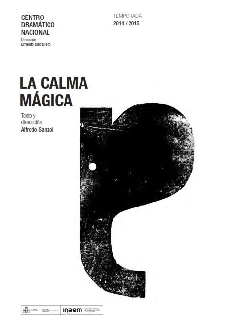 LA CALMA MÁGICA de Alfredo Sanzol