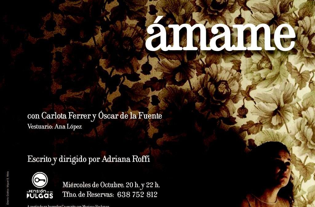ÁMAME de Adriana Roffi en La PENSIÓN de las PULGAS
