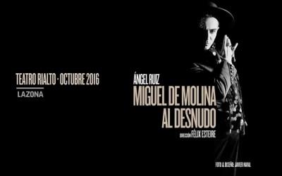MIGUEL DE MOLINA AL DESNUDO en el Teatro Rialto