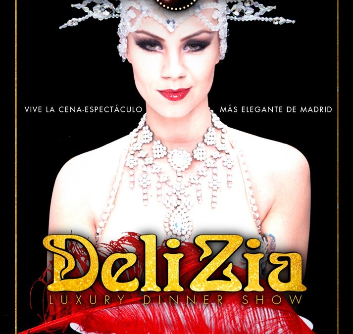 DELIZIA LUXURY DINNER-SHOW en el Bucca Madrid