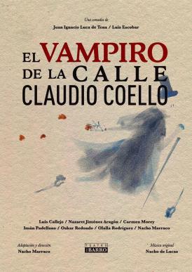 EL VAMPIRO DE LA CALLE CLAUDIO CUELLO en el Teatro Alfil