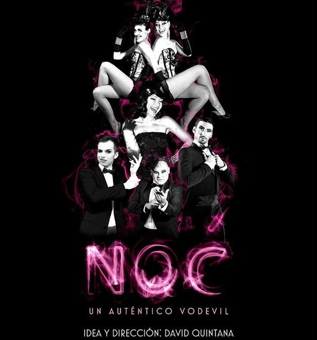 NOC, UN AUTÉNTICO VODEVIL en el Gran Teatro Príncipe Pío