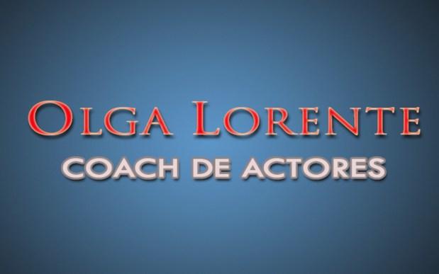 OLGA LORENTE COACH DE ACTORES