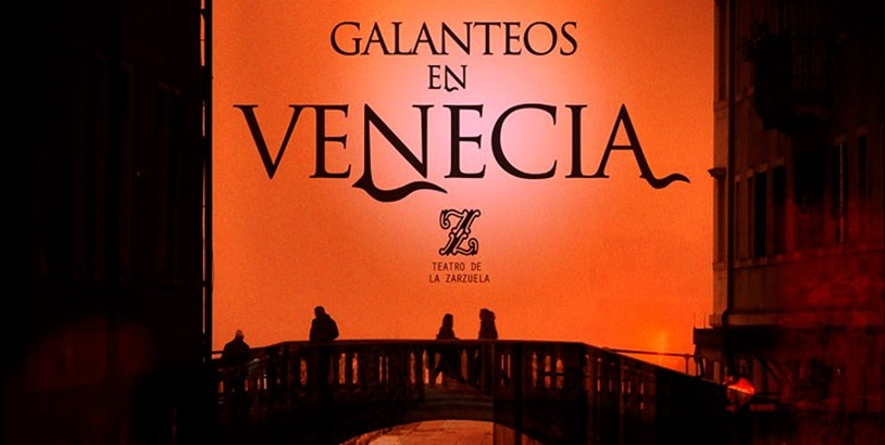 GALANTEOS EN VENECIA en el Teatro de la Zarzuela
