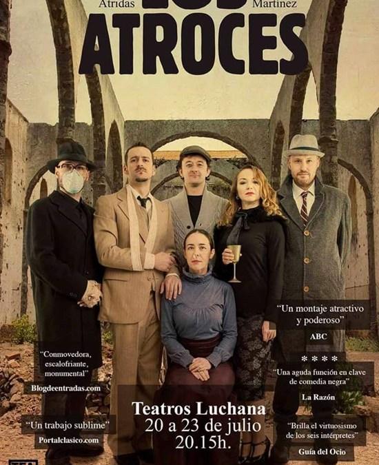 LOS ATROCES de Teatro DeFondo en los Teatros Luchana