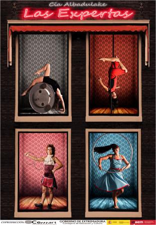 Las expertas, un espectáculo circense lleno de valentía, desparpajo, fuerza, técnica, sueños, humor y mucho circo que se unen en este espectáculo arriesgado y único. Esta obra es parte del festival En un lugar del ser o no ser, Festival dedicado a Cervantes y Shakespeare