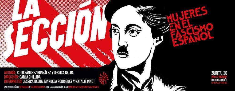 La Sección (Mujeres en el fascismo español) - Teatro del Barrio (Madrid)