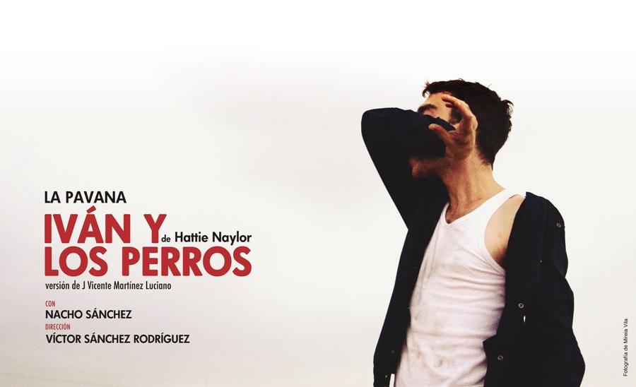 IVÁN Y LOS PERROS en el Teatro Español