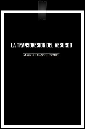 LA TRANSGRESIÓN DEL ABSURDO