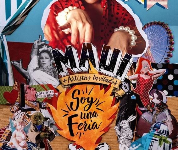 MAUI presenta SOY UNA FERIA en el Teatro Galileo