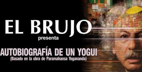 EL BRUJO, AUTOBIOGRAFÍA DE UN YOGUI en el Teatro Fígaro