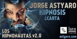 JORGE ASTYARO – LOS HIPNONAUTAS en el Teatro Lara