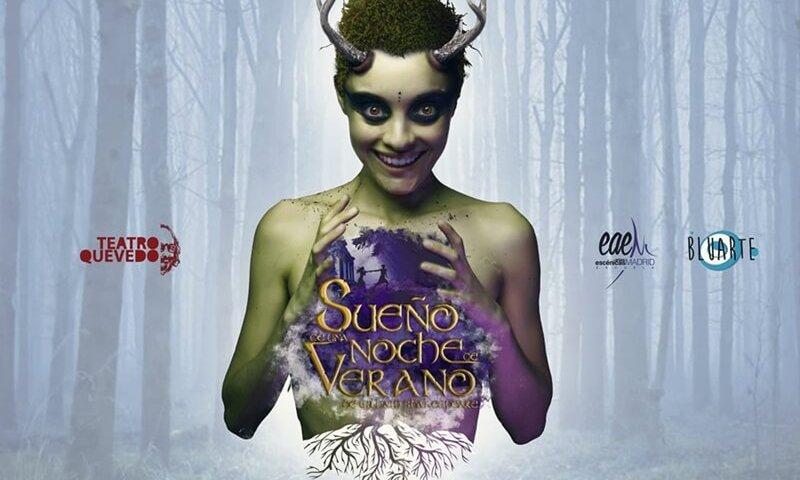 SUEÑO DE UNA NOCHE DE VERANO en el Teatro Quevedo