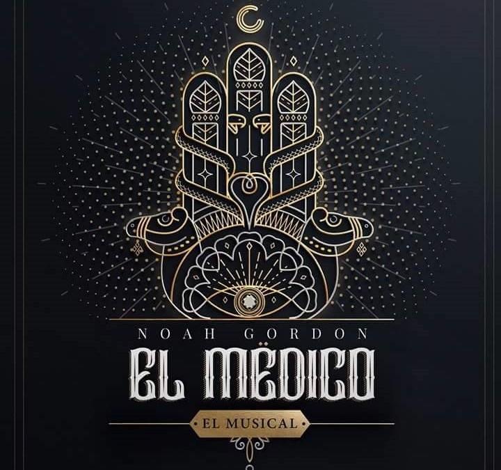 EL MÉDICO, EL MUSICAL basado en la novela de Noah Gordon