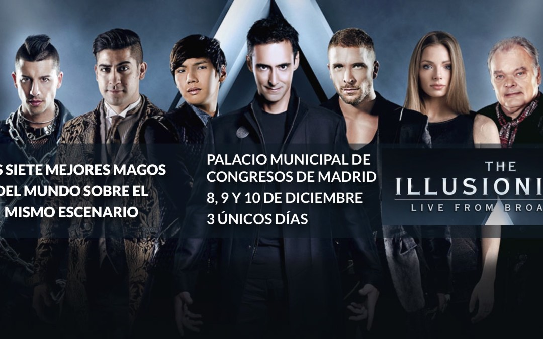 THE ILLUSIONISTS, live from Broadway, en Madrid