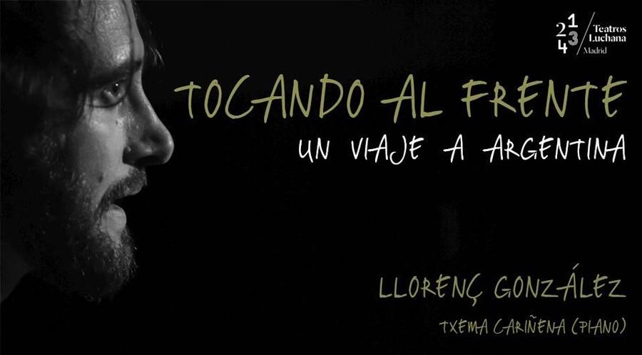 TOCANDO AL FRENTE, Un viaje a Argentina en los Teatros Luchana