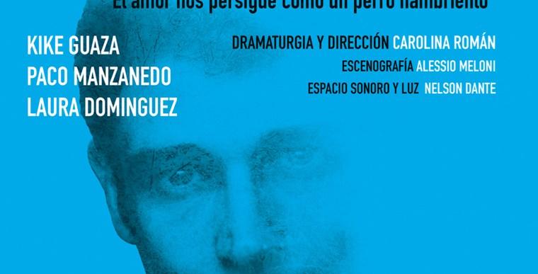EL AMOR NOS PERSIGUE COMO UN PERRO HAMBRIENTO en el Teatro de las Culturas