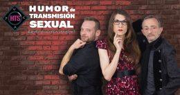 HUMOR DE TRANSMISIÓN SEXUAL en el Teatro Cofidís Alcázar