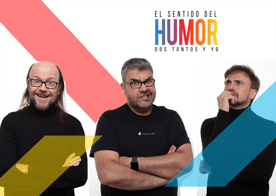 EL SENTIDO DEL HUMOR - DOS TONTOS Y YO en el Gran Teatro Príncipe Pío