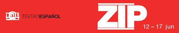 2ª Edición de ZIP en el Teatro Español