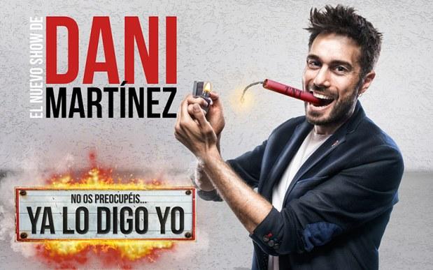 NO OS PREOCUPÉIS... YA LO DIGO YO, el nuevo show de DANI MARTÍNEZ