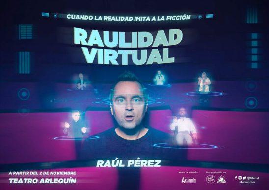 REALIDAD VIRTUAL, Raúl Pérez, en el Teatro Arlequín Gran Vía