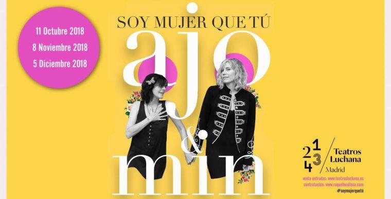 """SOY MUJER QUE TÚ"""" DE AJO & MIN en los Teatros Luchana"""