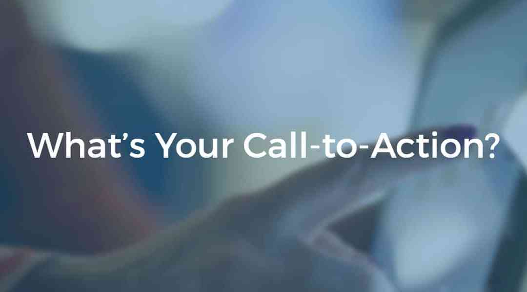 Whats your Call-to-Action?