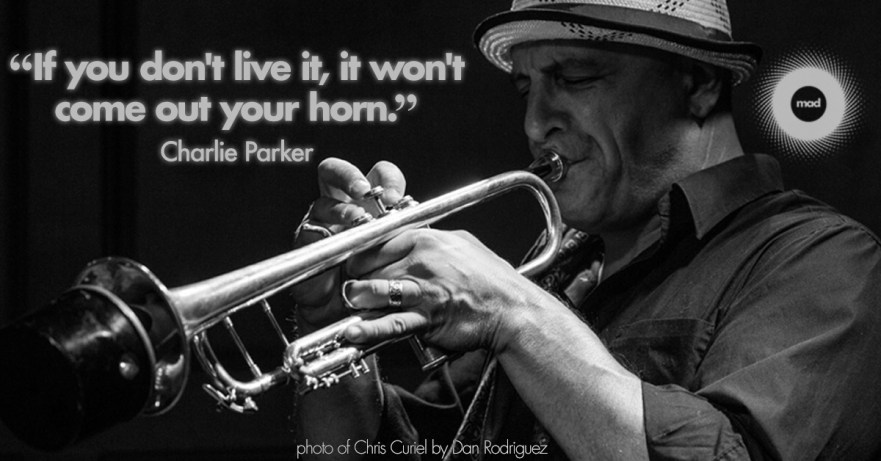 If you don't live it, it won't come out your horn. Charlie Parker