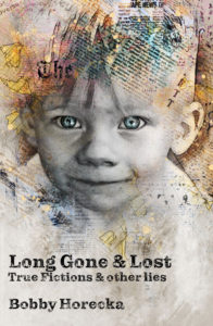 Long Gone & Lost by Bobby Horecka