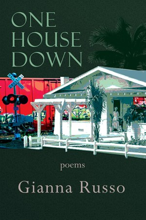 One House Down, poems by Gianna Russo