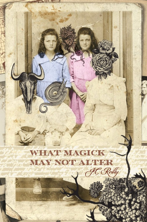 What Magick May Not Alter by JC Reilly