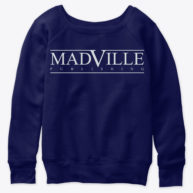 A sweatshirt with the Madville Logo