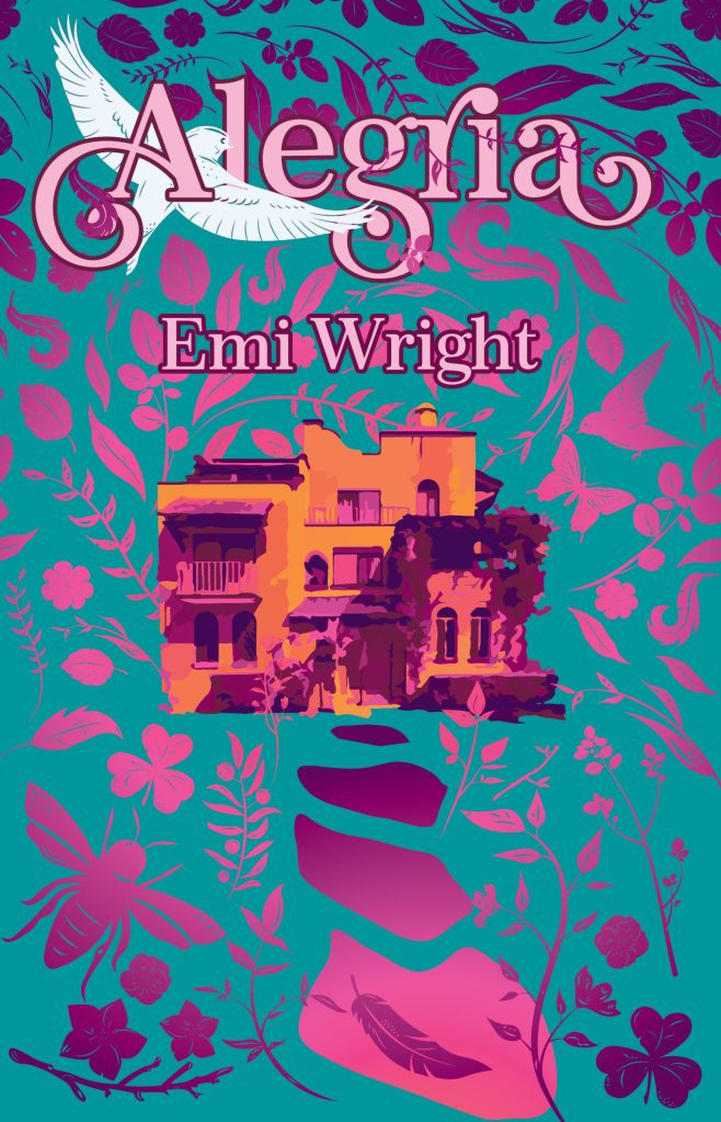 Alegría by Emi Wright cover. A white bird flies amongst pink letters of the title. An orange and purple illustration of a multi-story house is in the middle with a path leading to the foreground. Purple and pink birds, insects, and foliage fill the negative space.