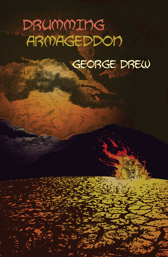 Drumming Armageddon, poetry by George Drew