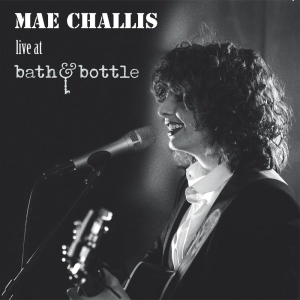 Mae Challis Unplugged live at the bath and bottle