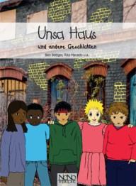Titelbild von Unsa Haus, Zeichnung. Fünf Kinder, weißer und schwarzer Hautfarbe, stehen vor einem Haus.