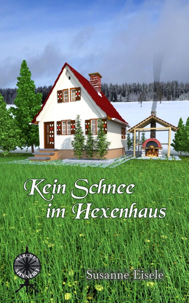 Cover-Release: Kein Schnee im Hexenhaus von Susanne Eisele