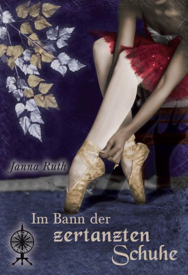 """Cover von """"Im Bann der zertanzten Schuhe"""" von Janna Ruth"""