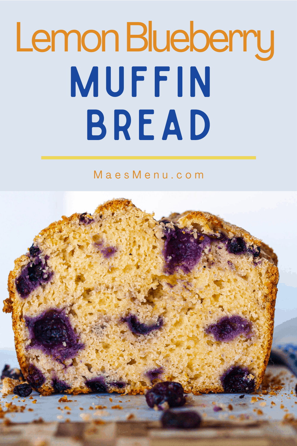 A pinterest pin for lemon blueberry muffin bread with a side shot of a loaf of the bread.