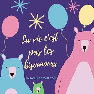 Image de nounours et de ballons de couleur rose et bleu layette avec message : la vie c'est pas les Bisounours