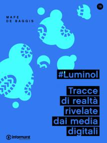 #Luminol. Tracce di realtà rivelate dai media digitali