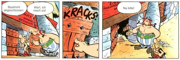 Obelix' charmante Art Türen zu öffnen hat hier seinen Ursprung.