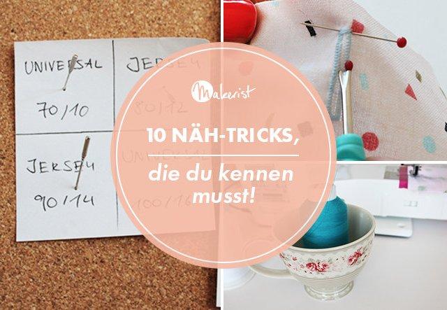 10 Näh-Tricks, die du kennen musst!