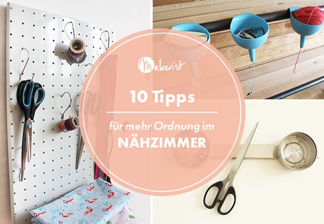 10 Tipps für mehr Ordnung im Nähzimmer